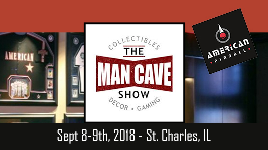 American Pinball to Attend the Man Cave Show in St. Charles IL: Sept 8-9